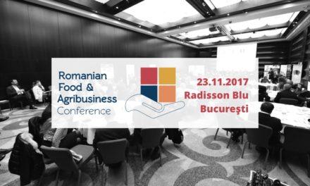 23 noiembrie, Bucuresti, Romanian Food & Agribusiness Conference 2017