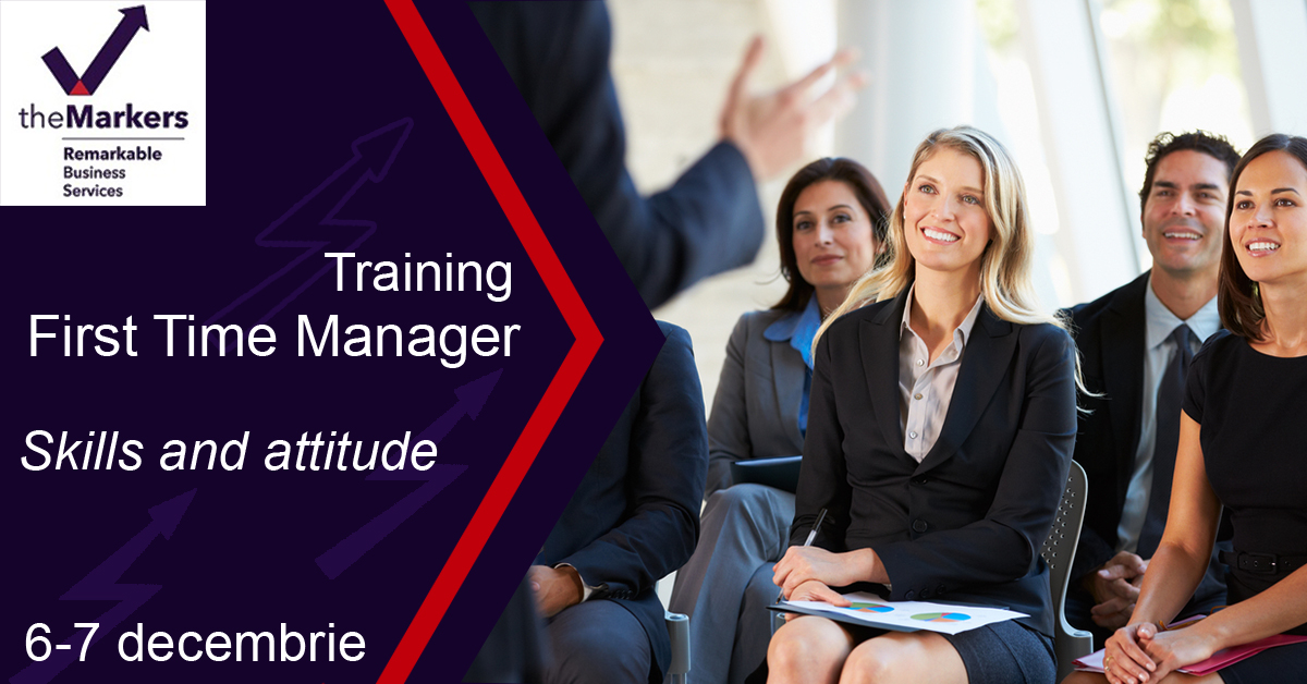 6-7 Decembrie 2018 – Training intensiv First Time Manager
