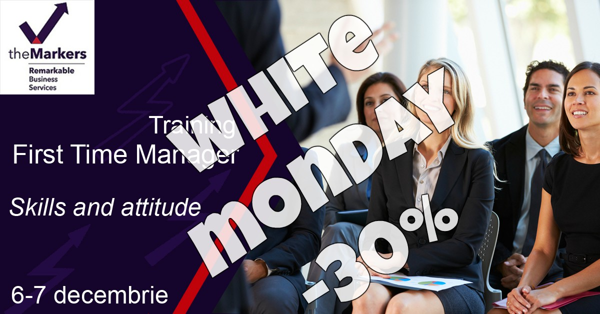 White Monday la trainingul First Time Manager! -30%