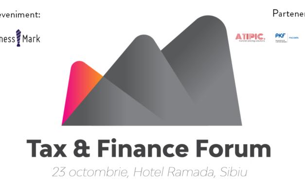 Tax & Finance Forum 2019, acum și la Sibiu!