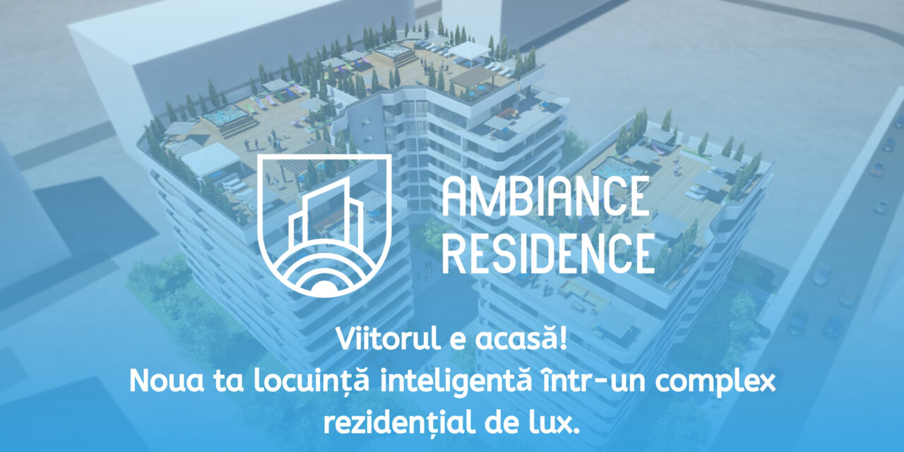 Ambiance Residence: Complexul rezidential de lux din Pipera